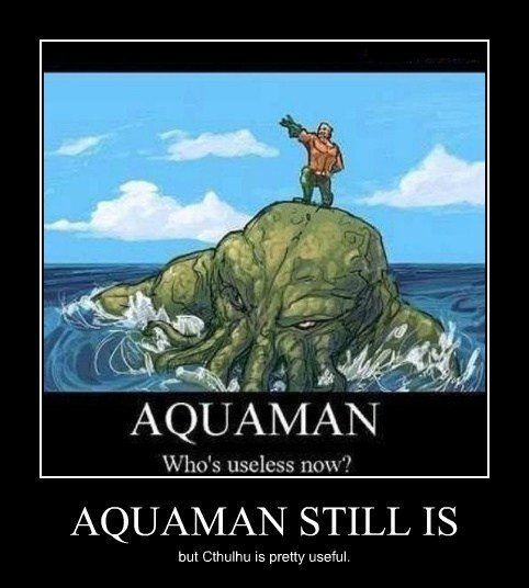 aquaman,cthulhu,funny,useless