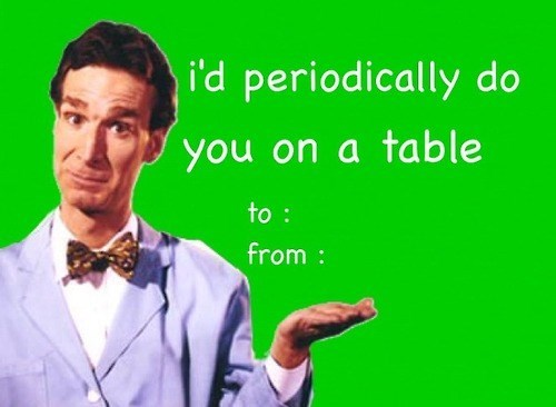 bill nye,science,puns,sexy,periodic table