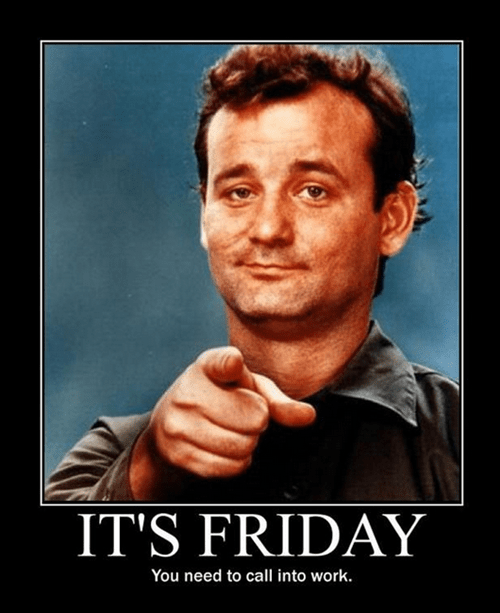 FRIDAY work funny not worth it - 8018478592