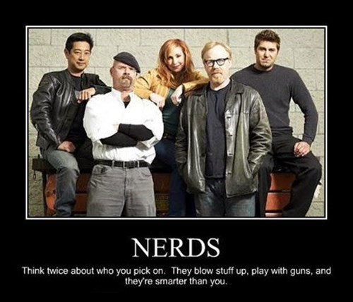 nerds mythbusters dangerous funny - 8018728192