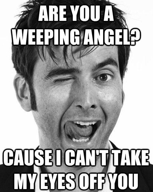 10th doctor,dating,doctor who,pick-up lines,weeping angels