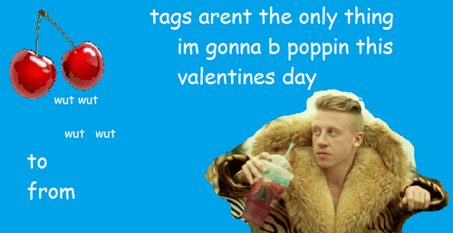 Text - tags arent the only thing im gonna b poppin this valentines day wut wut wut wut to from