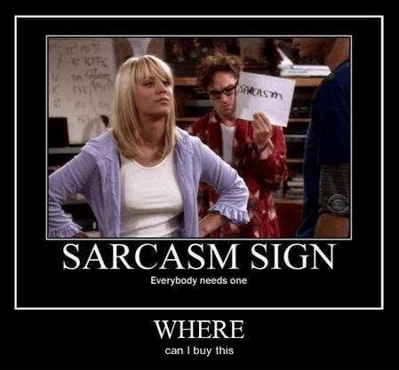 sign big bang theory sarcasm funny - 8020749824