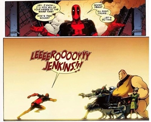 deadpool,leroy jenkins,off the page