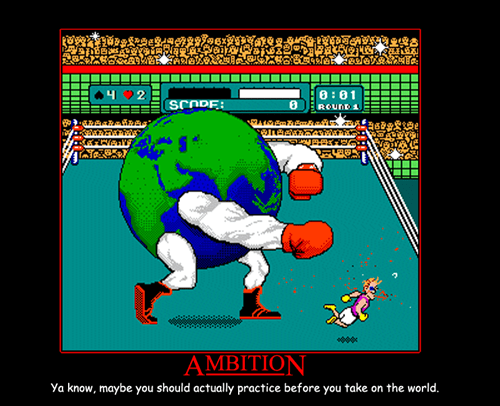 ambition take on the world idiots funny