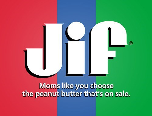 Text - JiP Moms like you choose the peanut butter that's on sale.