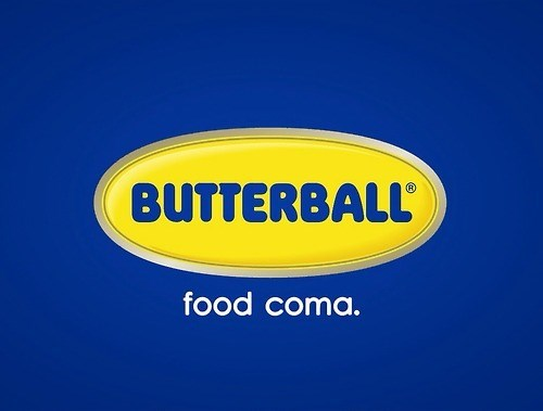 Text - BUTTERBALL food coma.