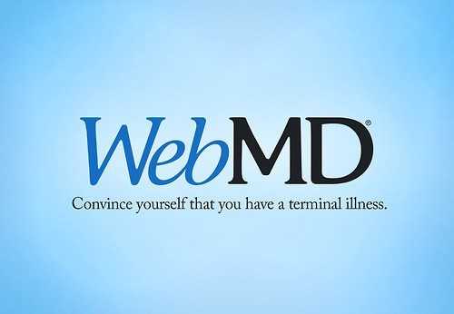 Text - WebMD Convince yourself that you have a terminal illness.