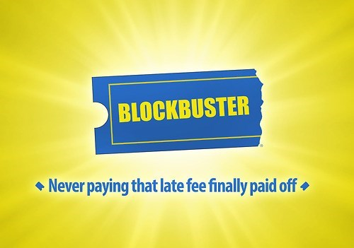 Text - BLOCKBUSTER Never paying that late fee finally paid off