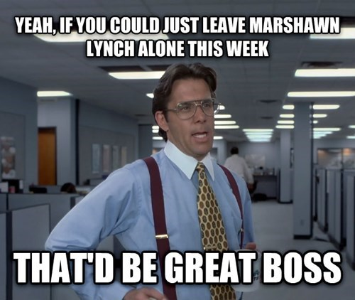 nfl,super bowl,bill lumbergh,that'd be great,marshawn lynch