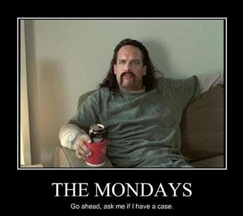wtf,Office Space,mondays,funny