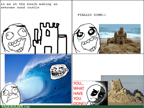 waves,trollface,sand castles,what have you done,beach