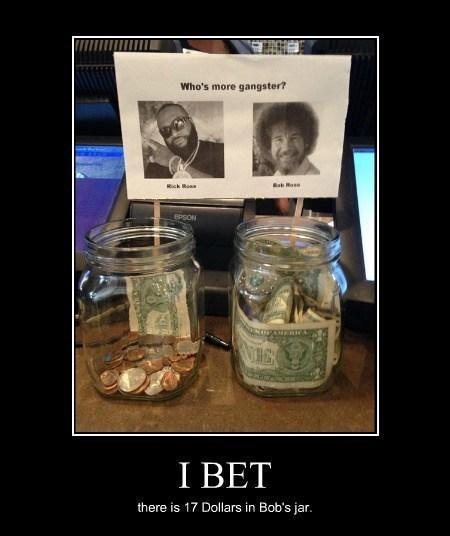 gangsta,17 dollars,bob ross,rick ross,funny