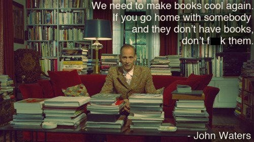 psa,john waters,books,sexy times,funny
