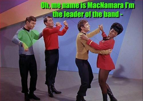 Oh, me name is MacNamara I'm the leader of the band - Y