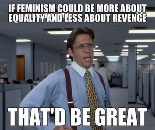 bill lumbergh,Office Space,feminism,that'd be great,social justice
