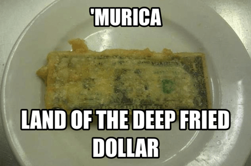 fried food deep fried dollars money