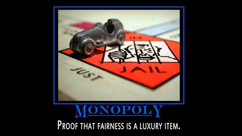 quote,funny,fairness,luxury,monopoly