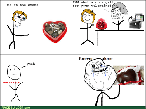 forever alone,chocolate,Valentines day