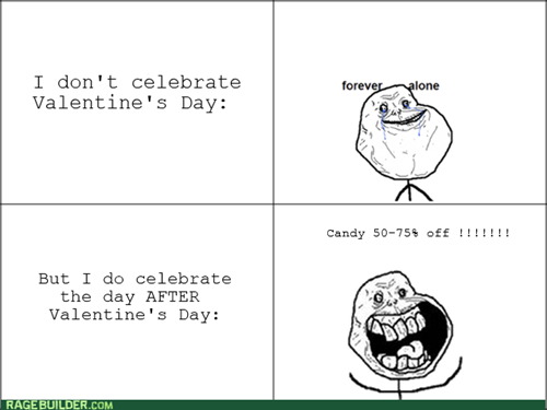 candy,forever alone,Valentines day
