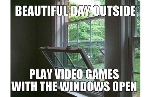 weather,video games,sunny days