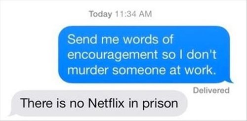 monday thru friday work text netflix