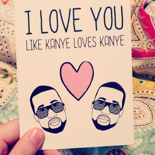 kanye west love funny Valentines day - 8063089152