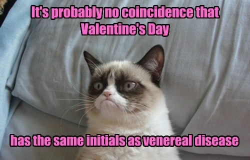 It's probably no coincidence that Valentine's Day has the same initials as venereal disease