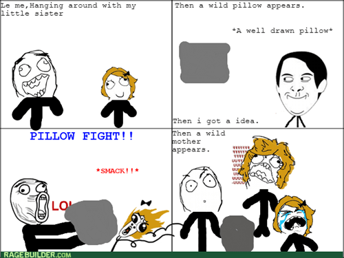 rage,moms,lol,pillow fight,little sister