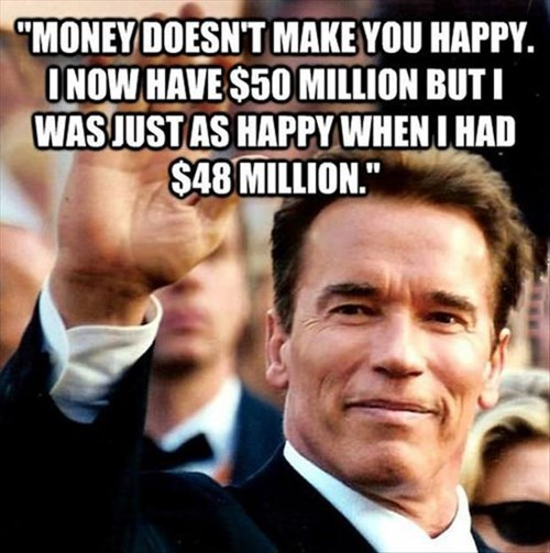 Arnold Schwarzenegger funny money rich - 8066953472