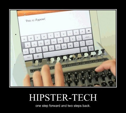 ipad hipster idiots typewriter funny - 8068608512