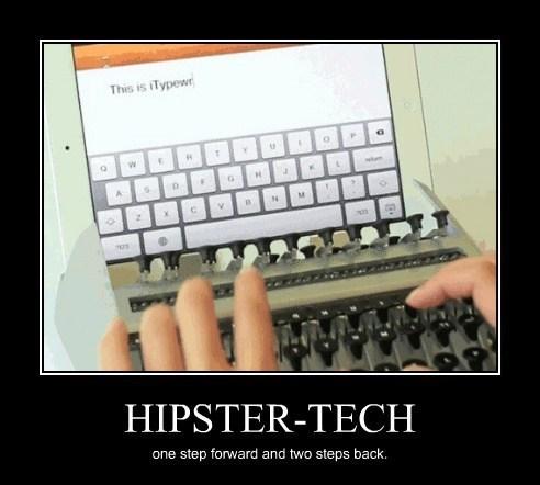 ipad hipster idiots typewriter funny - 8068608512