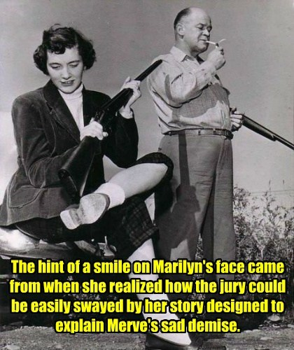 The hint of a smile on Marilyn's face came from when she realized how the jury could be easily swayed by her story designed to explain Merve's sad demise.