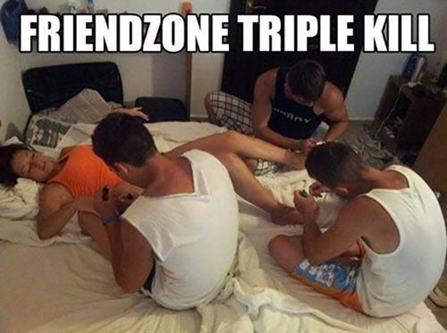 triple kill,friendzone,dating