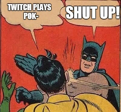 twitch plays pokémon the answer is when twitch plays pokemon is not a thing anymore - 8071470080