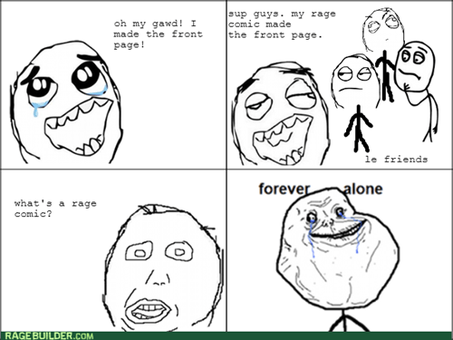 forever alone,meta
