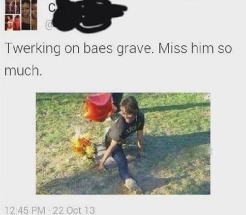 twerking rip grave failbook - 8074650112