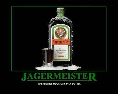 bad idea drunk jagermeister idiots funny - 8076156416