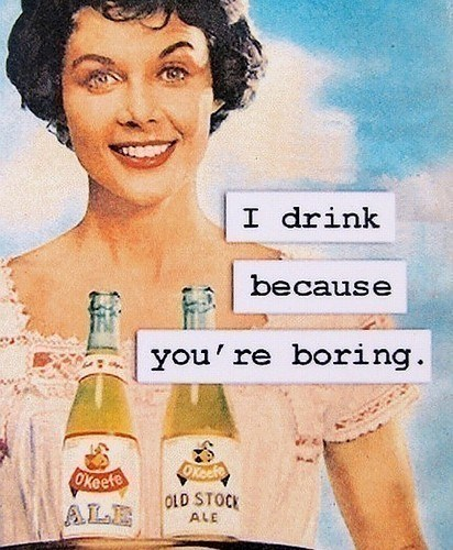 drinking,boring,good idea,socially awkward