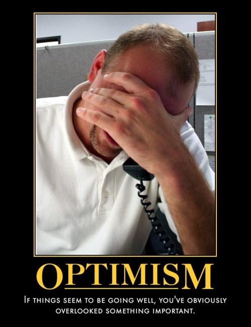 funny optimism idiots - 8081967616