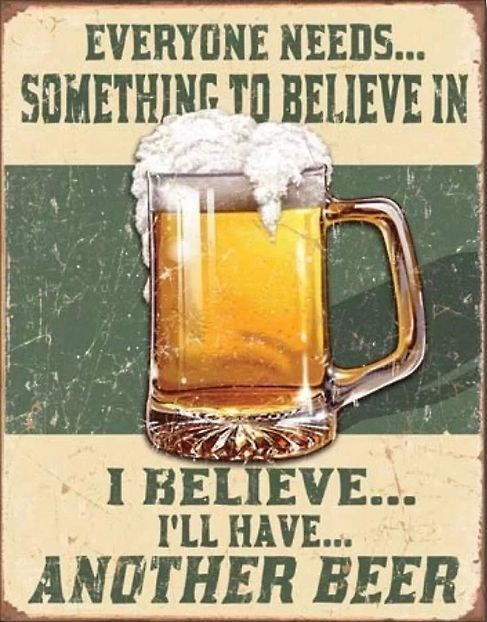 beer beliefs good idea funny sign - 8082359296