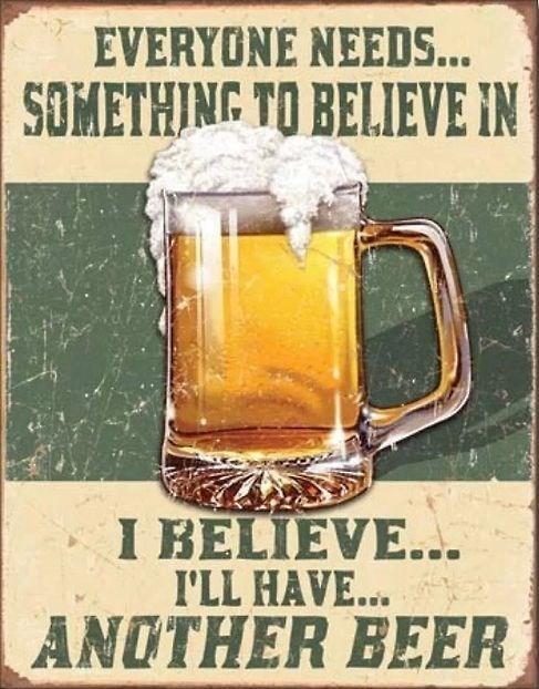 beer,beliefs,good idea,funny,sign