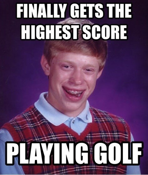 golf,bad luck brian
