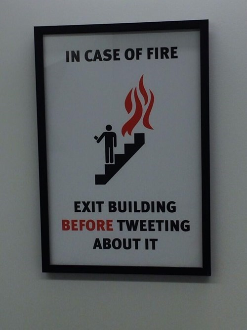 twitter tweeting Emergency Exit fire First World Problems - 8085425920
