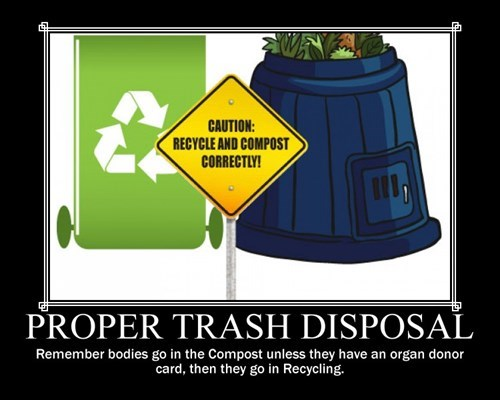 Dead People,trash,recycle,compost,funny