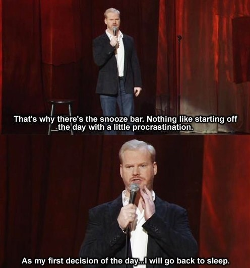 procrastination,jim gaffigan,laziness,sleeping