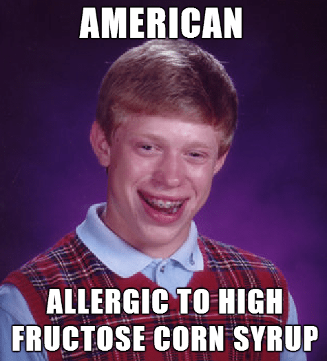 allergies,bad luck brian,high fructose corn syrup,food