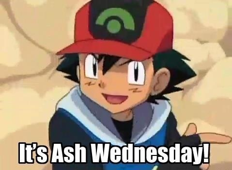 ash ketchum Pokémon Ash Wednesday puns - 8093135872