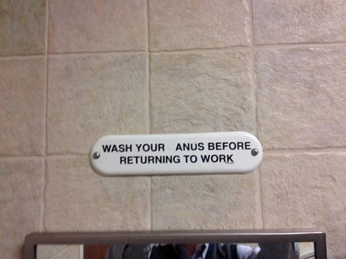 monday thru friday,sign,work,bathroom,prank