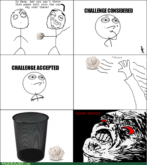 Challenge Accepted Close Enough - 8095032320